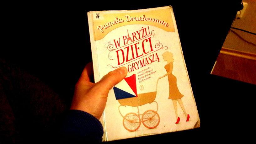 w paryzu dzieci nie grymasza warto przeczytac
